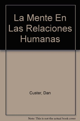 La Mente En Las Relaciones Humanas por Dan Custer