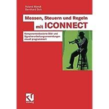 Messen, Steuern und Regeln mit ICONNECT: Komponentenbasierte Bild- und Signalverarbeitungsanwendungen visuell programmiert