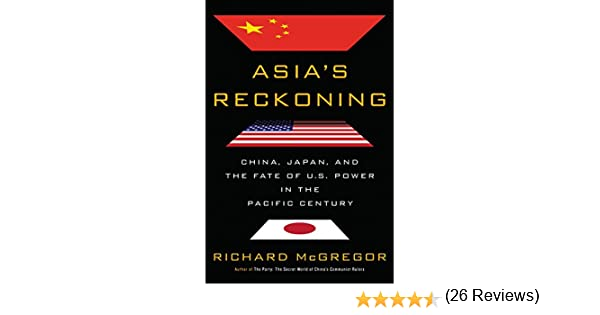 Asia's Reckoning: China, Japan, and the Fate of U.S. Power