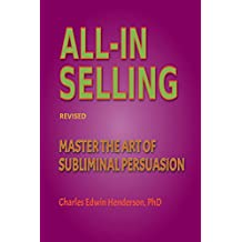 ALL-IN SELLING: MASTER THE ART OF SUBLIMINAL PERSUASION (English Edition)