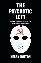 The Psychotic Left by Kerry Bolton (2013-01-29)