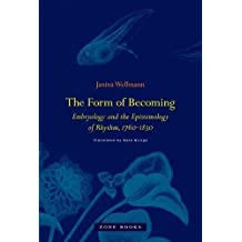The Form of Becoming: Embryology and the Epistemology of Rhythm, 1760-1830