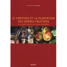 Le greffage et la plantation des arbres fruitiers : Les techniques les plus actuelles