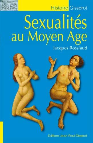 SEXUALITÉS AU MOYEN-ÂGE par Jacques Rossiaud
