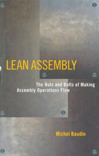 Lean Assembly: The Nuts and Bolts of Making Assembly Operations Flow por Michel Baudin