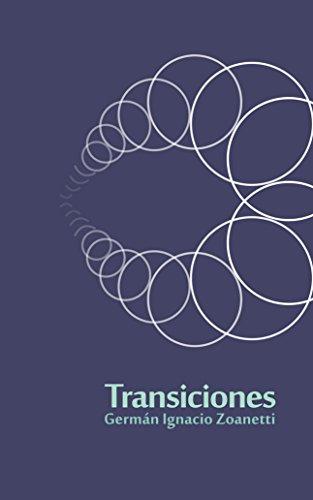 Transiciones: Poesía por Germán Ignacio Zoanetti