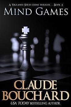 Mind Games: A Vigilante Series crime thriller (English Edition) de [Bouchard, Claude]