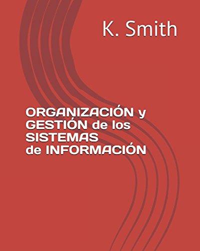 ORGANIZACIÓN y GESTIÓN de los SISTEMAS de INFORMAIÓN por K. Smith