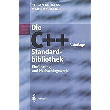 Die C++-Standardbibliothek: Einführung und Nachschlagewerk