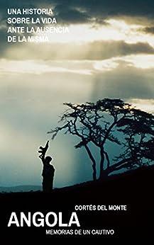 Angola: Memorias de un cautivo de [Del Monte, Cortés]