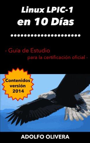Certificación Linux LPIC-1 en 10 Días: Guía de estudio para la certificación oficial por Adolfo Olivera
