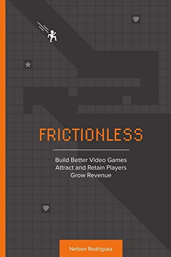 Frictionless: Build Better Video Games, Attract and Retain Players, Grow Revenue -