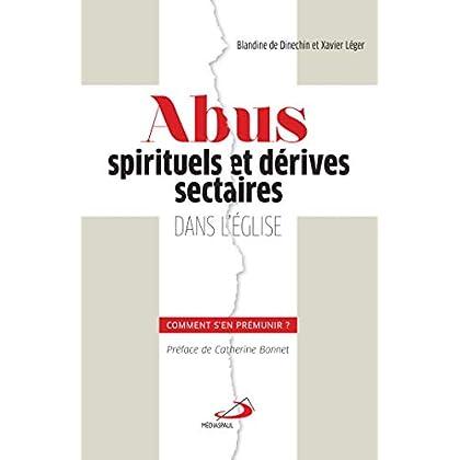 Abus spirituels et dérives sectaires dans l'Eglise : Comment s'en prémunir ?