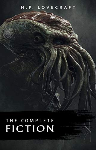 The Complete Fiction Of H. P. Lovecraft: At The Mountains Of Madness, The Call Of Cthulhu, The Case Of Charles Dexter Ward, The Shadow Over Innsmouth, ... Silver Key, The Temple… por H. P. Lovecraft