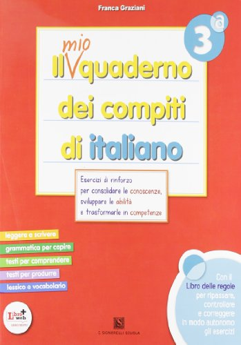 Il mio quaderno dei compiti di italiano. Con fascicolo. Con espansione online. Per la 3 classe elementare