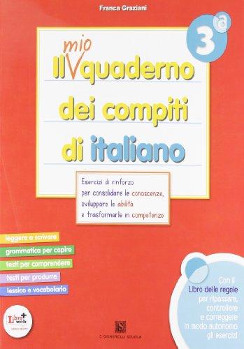 Il mio quaderno dei compiti di italiano. Con fascicolo. Con espansione online. Per la 3ª classe elementare