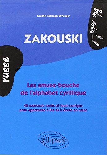 Zakouski les Amuse-Bouche de l'Alphabet Cyrillique Russe