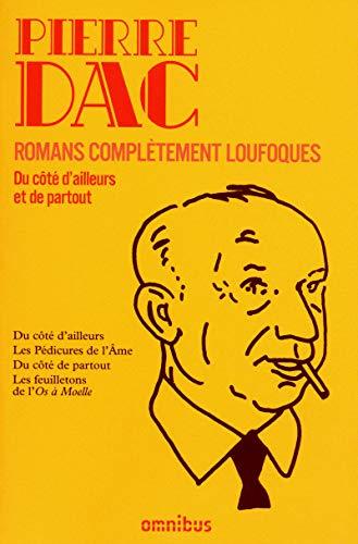 Romans complètement loufoques (Nouv. éd.) par Pierre DAC