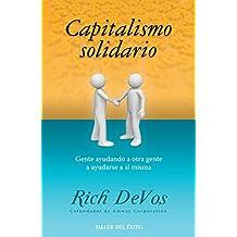 Capitalismo solidario: Gente ayudando a otra gente a ayudarse a sí misma (Spanish Edition)