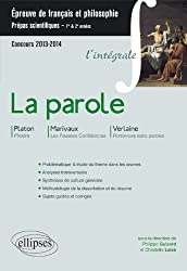La Parole l'Intégrale Phèdre Platon Fausses Confidences Marivaux Romance Sans Paroles Verlaine CPGE