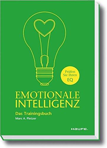 Emotionale Intelligenz: Das Trainingsbuch (Haufe Sachbuch Wirtschaft)