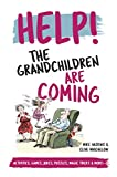 Help! The Grandchildren are Coming: Activities, Jokes and Puzzles to Make the Hours Fly By