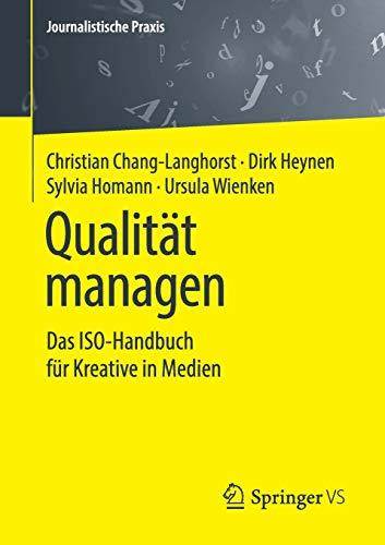 Qualität managen: Das ISO-Handbuch für Kreative in Medien (Journalistische Praxis)