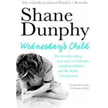 Wednesday's Child by Shane Dunphy (2009-01-01)
