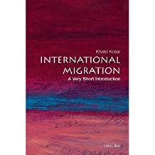 [(International Migration: A Very Short Introduction)] [Author: Khalid Koser] published on (May, 2007)