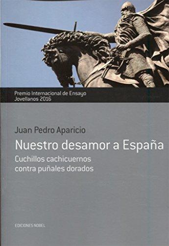 NUESTRO DESAMOR A ESPAÑA por JUAN PEDRO APARICIO