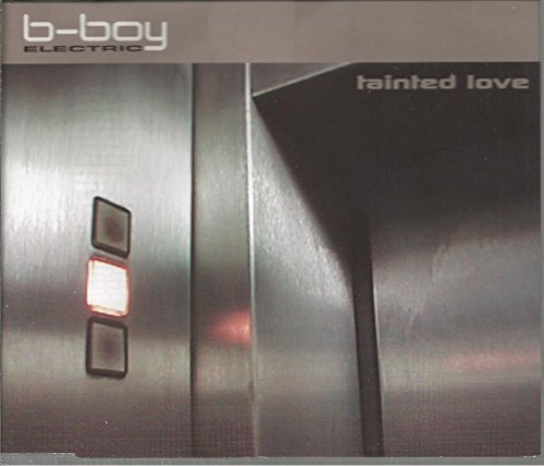 Preisvergleich Produktbild Tainted love (6 versions/urban navigator, 1998) by B-Boy Electric