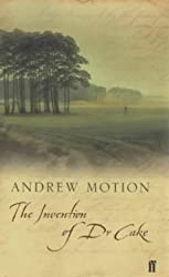 The Invention of Dr Cake by Sir Andrew Motion (2003-02-17)