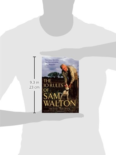 The Ten Rules of Sam Walton: Sucess Secrets for Remarkable Results: Success Secrets for Remarkable Results