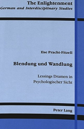 Blendung und Wandlung: Lessings Dramen in Psychologischer Sicht: 003 (The Enlightenment German and Interdisciplinary Studies)