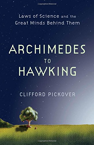 From Archimedes to Hawking: Laws of Science and the Great Minds Behind Them