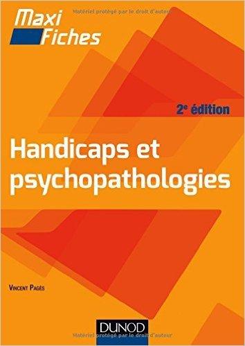Maxi-fiches. Handicaps et psychopathologies - 2e éd. de Vincent Pagès ( 3 juin 2015 ) Pdf - ePub - Audiolivre Telecharger