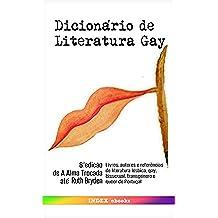 """Dicionário de Literatura Gay: 6ª edição: de """"A Alma Trocada"""" a """"Ruth Bryden, Rainha da Noite"""" (Portuguese Edition)"""