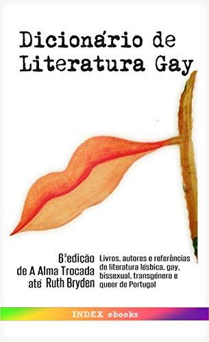 Dicionário de Literatura Gay: 6ª edição: de