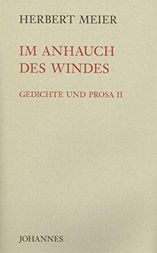 Im Anhauch des Windes: Gedichte und Prosa II