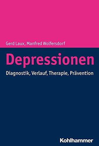 Depressionen: Diagnostik, Verlauf, Therapie, Prävention