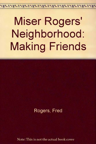 miser-rogers-neighborhood-making-friends