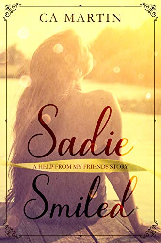 Sadie Smiled: A Help From My Friends Story book cover