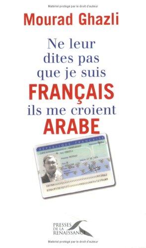 Ne leur dites pas que je suis français,...