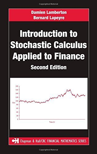 Introduction to Stochastic Calculus Applied to Finance, Second Edition (Chapman and Hall/CRC Financial Mathematics Series) by Damien Lamberton (2007-11-30)