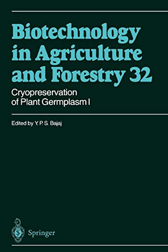 Cryopreservation of Plant Germplasm I (Biotechnology in Agriculture and Forestry, Band 32)