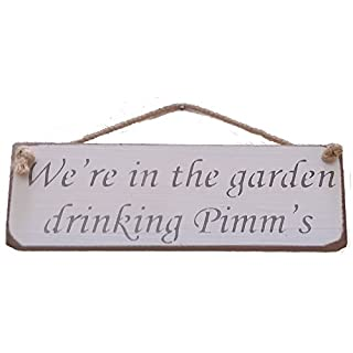 Lilyrye We're in the garden drinking Pimms- Vintage shabby chic Wooden Sign By Austin Sloan