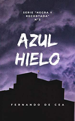 Azul Hielo (Negra y recortada 3) de Fernando de Cea Velasco