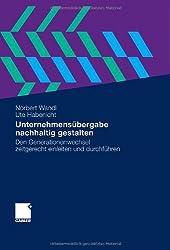 Unternehmensübergabe nachhaltig gestalten: Den Generationenwechsel zeitgerecht einleiten und durchführen