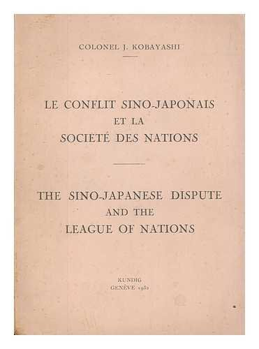 Le conflit Sino-Japonais et la Societe des Nations : The Sino-Japanese dispute and the League of Nations par Junichiro Kobayashi