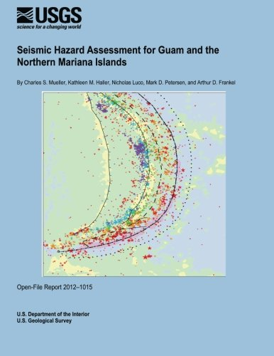 Seismic Hazard Assessment for Guam and the Northern Mariana Islands por U.S. Department of the Interior